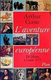 L'aventure européenne; tome 1 : de Minos à Louis XVI.