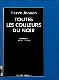 Toutes les couleurs du noir par Hervé Jaouen