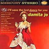 Damita Jo I'll Save the Last Dance for Y