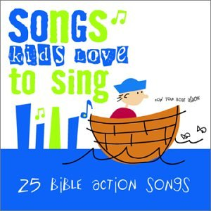 Various Artists - Songs Kids Love to Sing: Bible Action Songs - Zortam Music