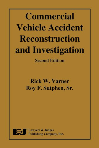 Commercial Vehicle Accident Reconstruction and Investigation, Second Edition
