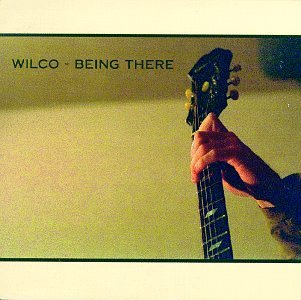 Wilco - Being There - Zortam Music