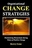 Organizational Change Strategies: Maintaining Momentum during Times of Positive Change