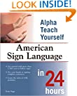 American Sign Language in 24 Hours (Alpha Teach Yourself in 24 Hours)