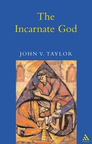 The Incarnate God (Mowbray Lent Book), JOHN V. TAYLOR