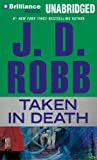 Taken in Death (In Death Series)