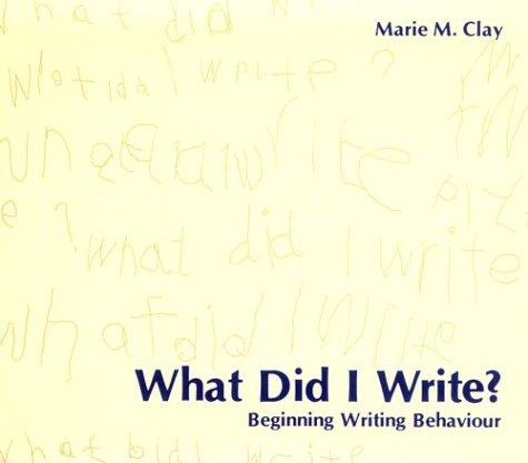 What Did I Write?: Beginning Writing Behaviour