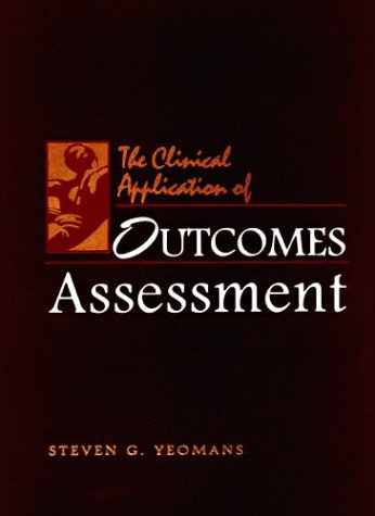 The Clinical Application Of Outcomes Assessment