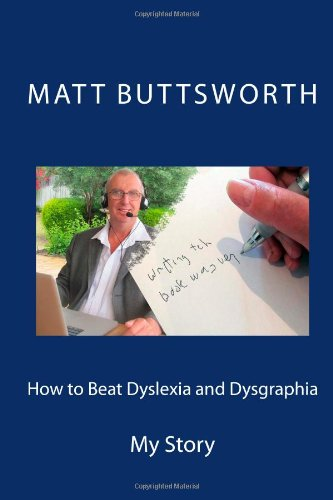 How To Beat Dyslexia And Dysgraphia: My Story