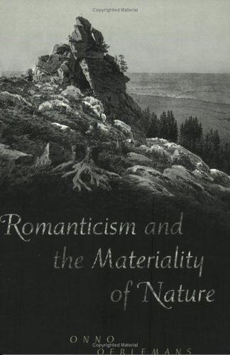 Amazon.com: Romanticism and the Materiality of Nature (9780802086976): Onno Oerlemans: Books