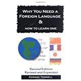 "Why You Need a Foreign Language & How to Learn One: Second Editionvon ""Edward Trimnell"""