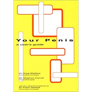 Your Penis: A User's Guide Greg Watters and Stephen Carroll