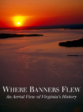 Image for Where banners flew: An aerial view of Virginia's history