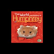 The World According to Humphrey (       UNABRIDGED) by Betty Birney Narrated by Hal Hollings