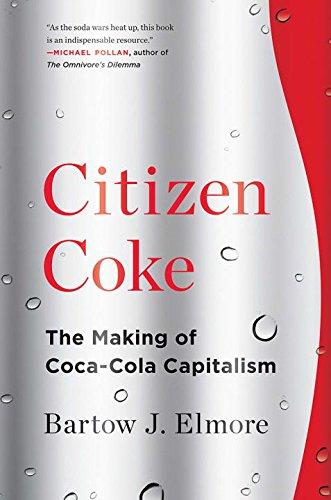 citizen-coke-the-making-of-coca-cola-capitalism