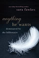 Anything He Wants: Dominated by the Billionaire