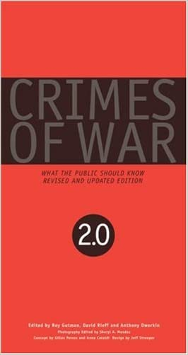 Crimes of War 2.0: What the Public Should Know (Revised and Expanded)