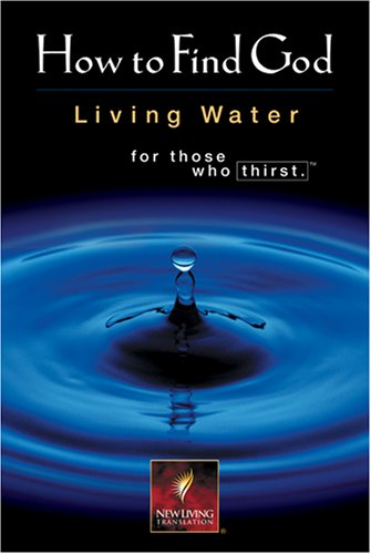 New Believers Bible New Testament: New Living Translation (How To Find God: Living Water for Those Who Thirst), GREG LAURIE