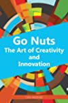 Go Nuts: The Art of Creativity and In...