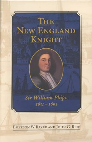 The New England Knight: Sir William Phips, 1651-1695 (Heritage) (Emerson Baker compare prices)