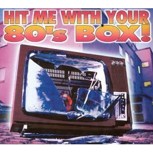 Various Artists - Hit Me With Your 80's Box