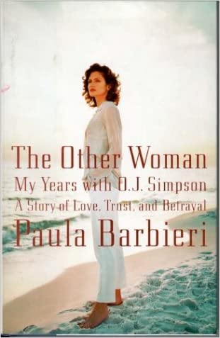 The Other Woman: My Years With O.J. Simpson written by Paula Barbieri