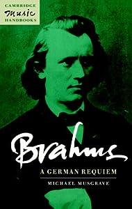 Brahms A German Requiem Cambridge Music Handbooks from Cambridge University Press