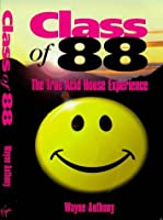 Class of '88: True Acid House Experience