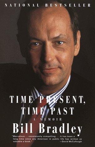 Time Present, Time Past : A Memoir, BILL BRADLEY