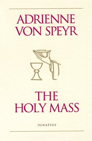 The Holy Mass, ADRIENNE VON SPEYR