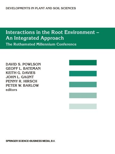 Interactions In The Root Environment - An Integrated Approach: Proceedings Of The Millenium Conference On Rhizosphere Interactions, Iacr-Rothamsted, ... (Developments In Plant And Soil Sciences)