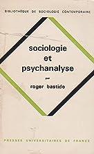 Sociologie et Psychoanalyse by Roger Bastide
