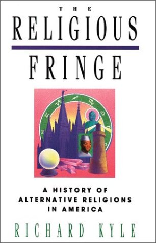 The Religious Fringe: A History of Alternative Religions in America (Alternative Religions compare prices)