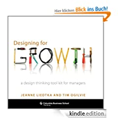 Designing for Growth: A Design Thinking Toolkit for Managers (Columbia Business School Publishing)