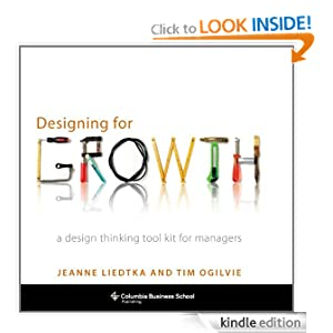 Amazon.com: Designing for Growth: A Design Thinking Toolkit for ...