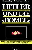 Hitler und die 'Bombe' - Edgar Mayer