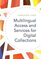 Multilingual Access and Services for Digital Collections Front Cover