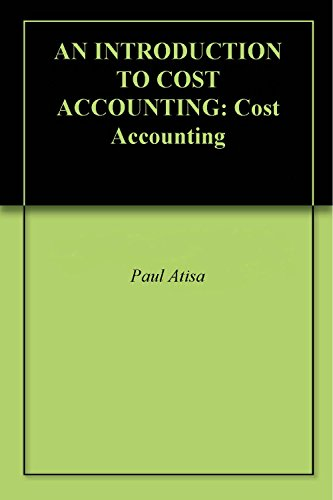 AN INTRODUCTION TO COST ACCOUNTING: Cost Accounting