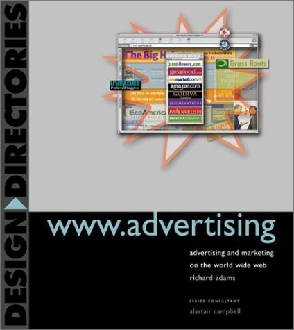 www.advertising: Advertising and Marketing on the World Wide Web