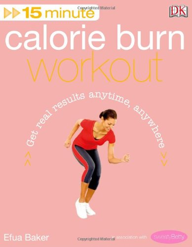 15 Minute Calorie Burn Workout (15 Minute Workouts)