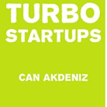 Turbo Startups: Analysis of the 10 Most Successful Startups (The Rise of the Next Big Thing) (       UNABRIDGED) by Can Akdeniz Narrated by David Golightly