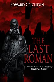 The Last Roman (The Praetorian Series: Book I)
