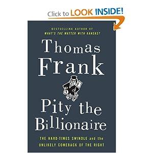 Pity The Billionaire - Thomas Frank