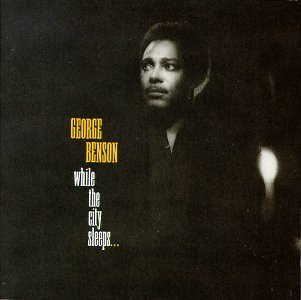 George Benson - While the city sleeps (1986) - Zortam Music