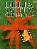 Delia Smith's Christmas: 130 Recipes for Christmas