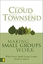 Making Small Groups Work: What Every Small…