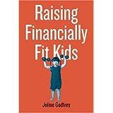 Raising Financially Fit Kids ~ Joline Godfrey