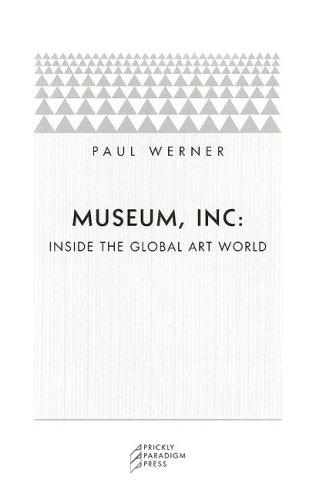 Museum, Inc.: Inside the Global Art World