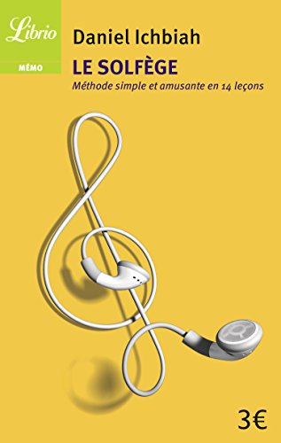 Le Solfege: Nouvelle Methode Simple Et Amusante En 14 Lecons (French Edition)