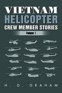 Vietnam Helicopter Crew Member Stories: Volume 1 from Xlibris